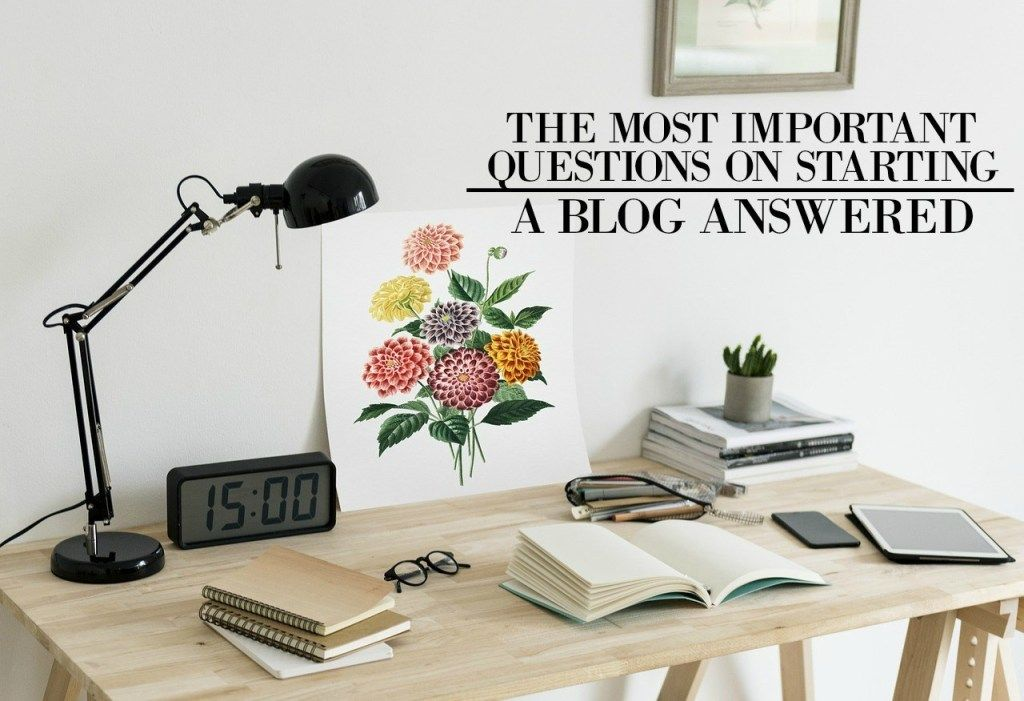 The Most Important Questions on Starting A Blog ANSWERED