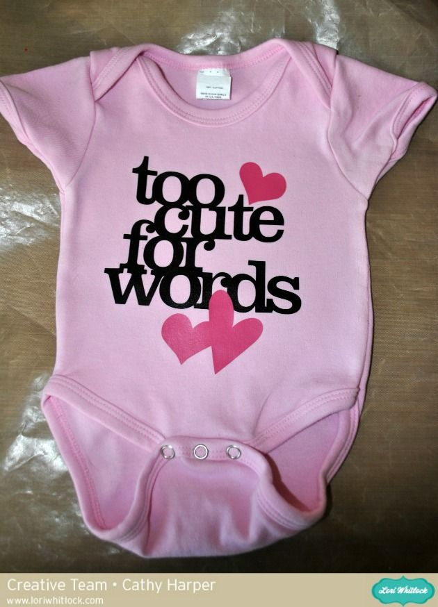 Too Cute for Words - Baby Oneise  - a Silhouette Heat Transfer Tutorial with Cathy