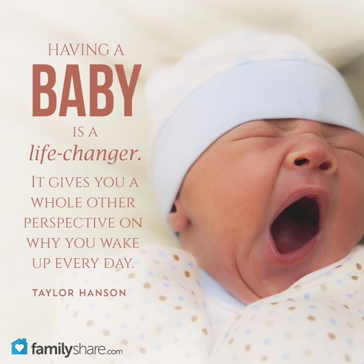 Having A Baby Is A Life Changer It Gives You A Whole Other Perspective On Why You Wake Up Every Day Taylor Han Baby Card Quotes Baby Quotes New Baby Quotes