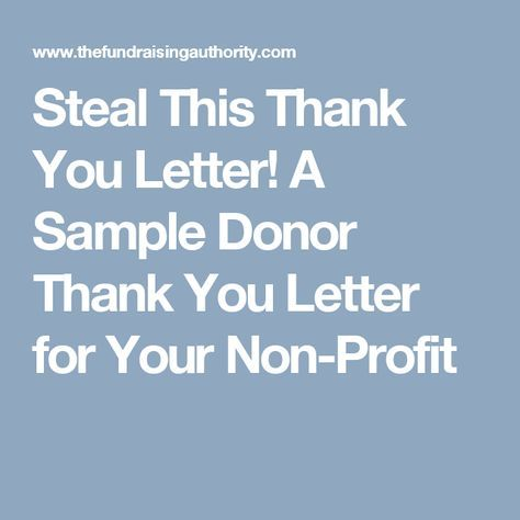 Steal This Thank You Letter A Sample Donor Thank You Letter For