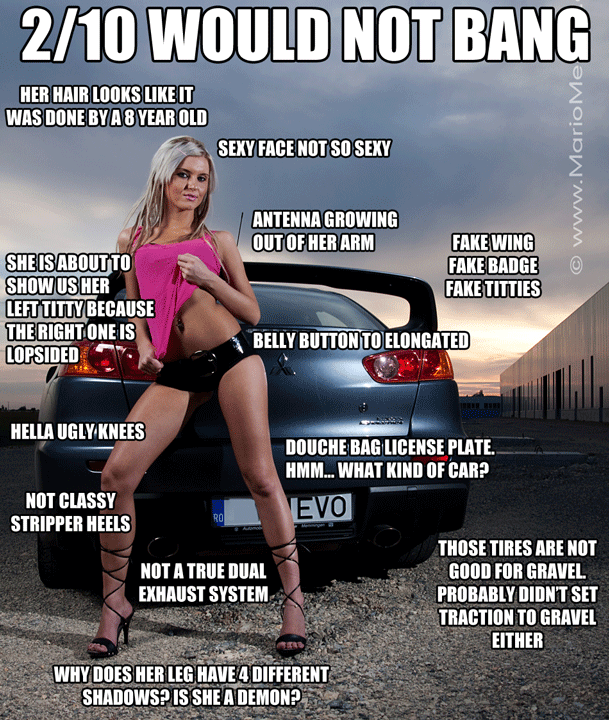 2 10 Would Not Bang Sexy Girls With Cars Memes Page 5 Evoxforums Com Mitsubishi Lancer Evolution X Forums