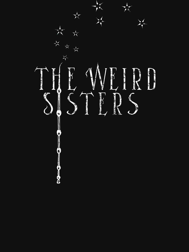 The Weird Sisters Harry Potter 8