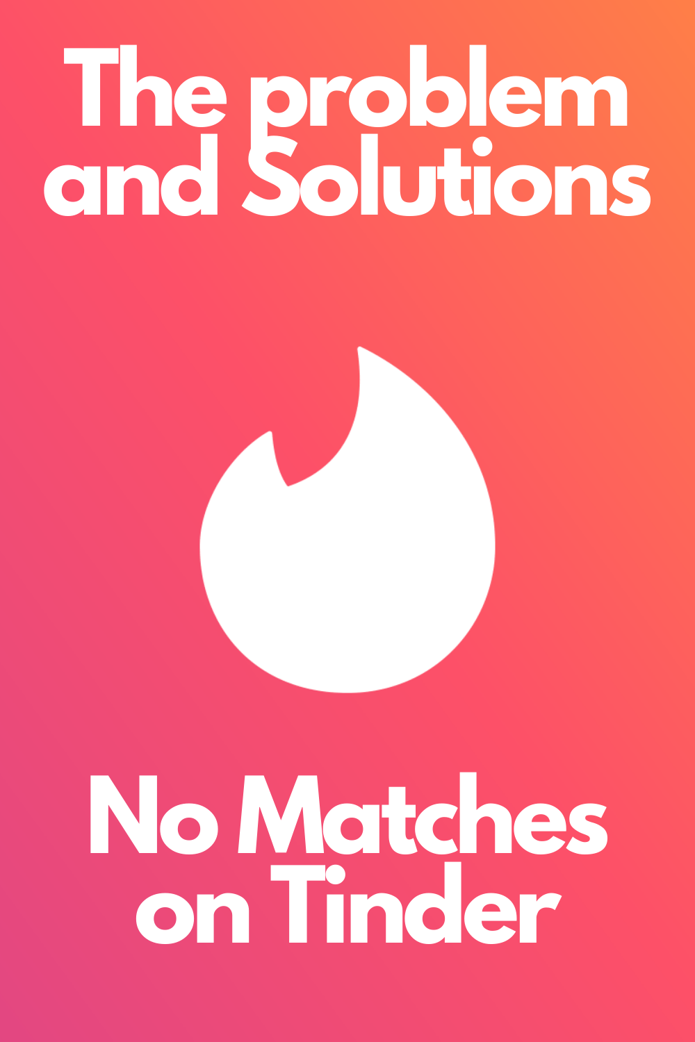 No matches on Tinder (The problem and Solutions) | Best of