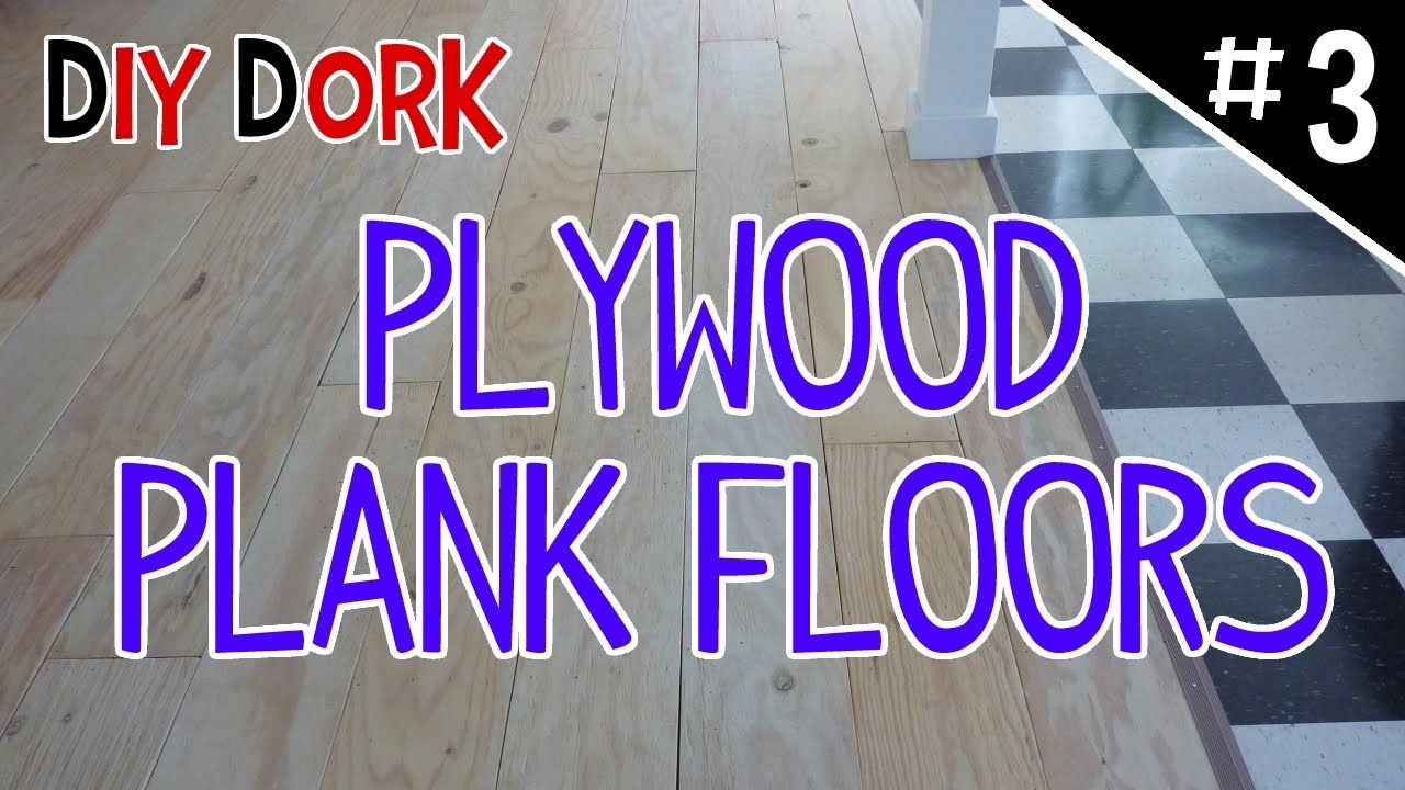 Diy Low Budget Plywood Plank Floors Part 3 Of 5
