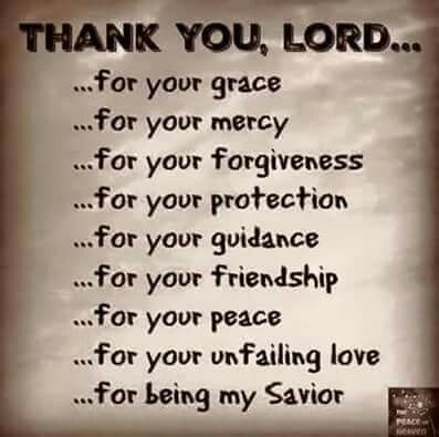 Thank You, Lord       for your grace     for your mercy