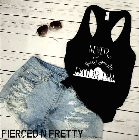 Never Quit Your Daydream Racerback Tank. Daydream Tank. Never