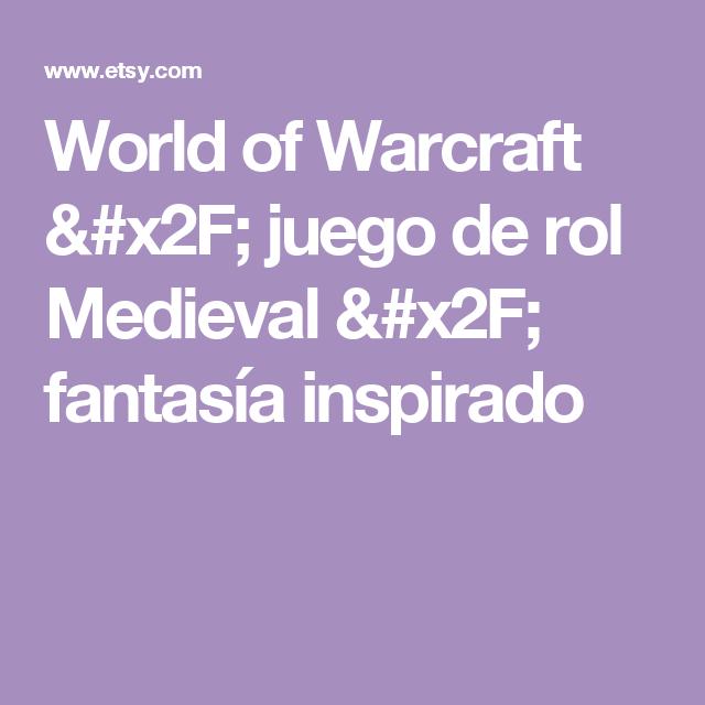 World of Warcraft / juego de rol Medieval / fantasía inspirado