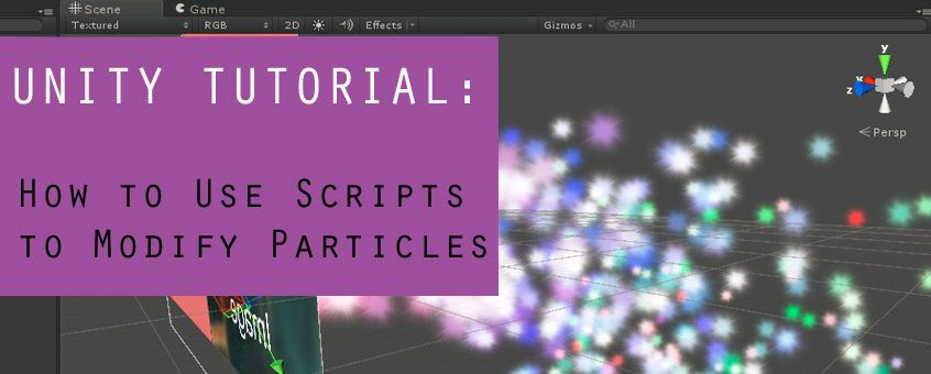 Unity Tip: Use Scripts to Modify Particles