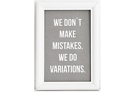 DecoraFrame We don`t make mistakes. We do variations. -sisustustaulu