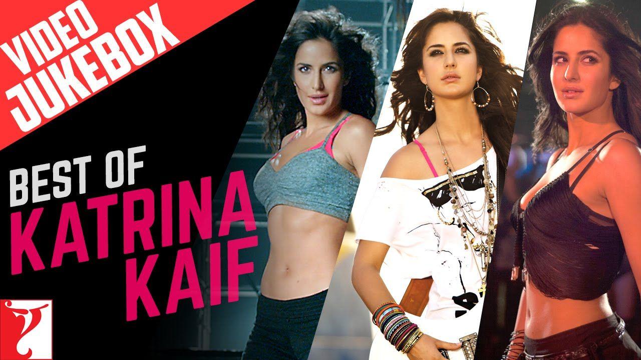 Best Of Katrina Kaif Full Songs Video Jukebox Katrina Kaif Video Katrina Kaif Katrina