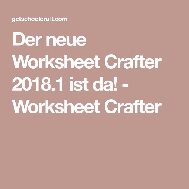 Der Neue Worksheet Crafter 2018 1 Ist Da Worksheet Crafter