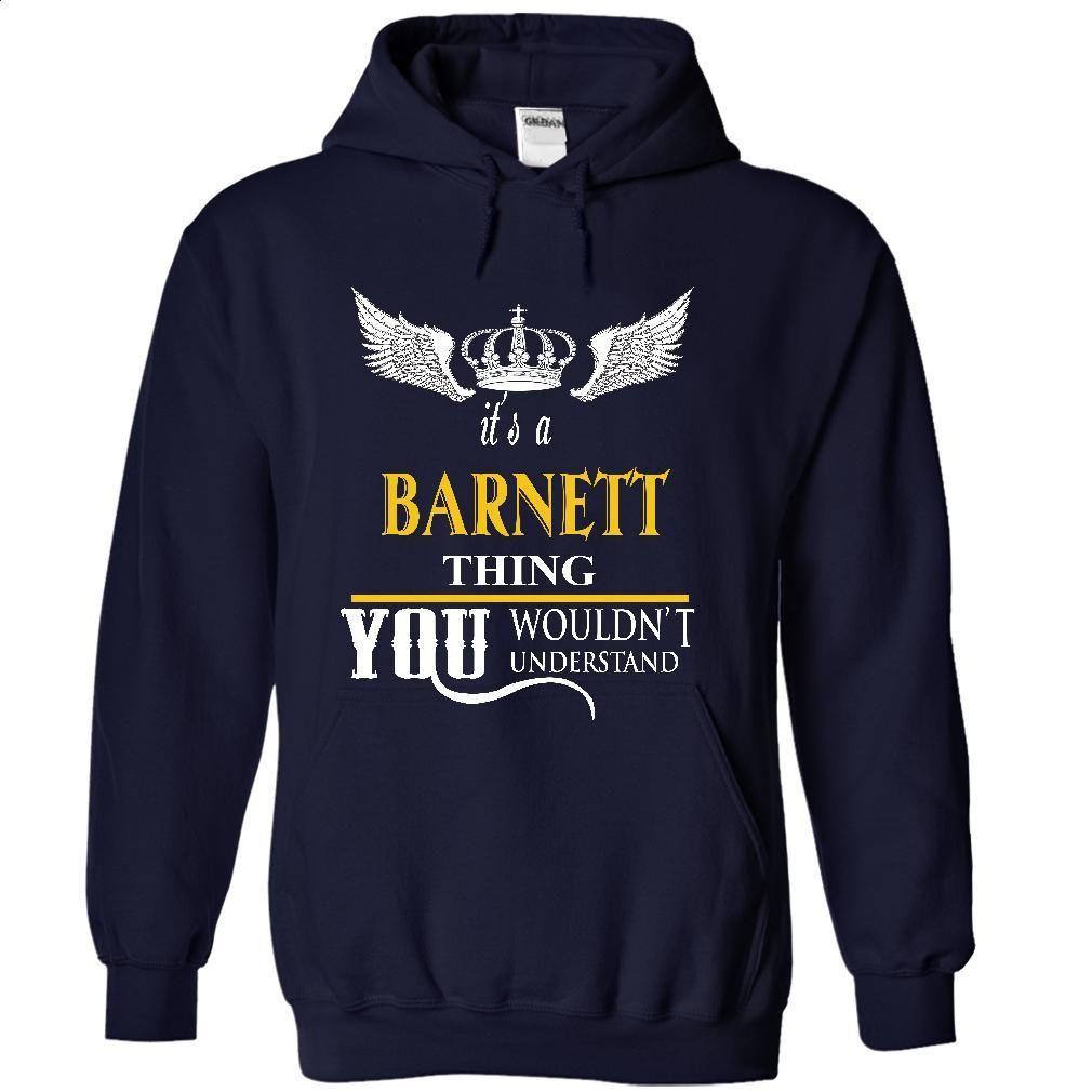 It's a BARNETT things T Shirt, Hoodie, Sweatshirts - custom hoodies #tee #hoodie