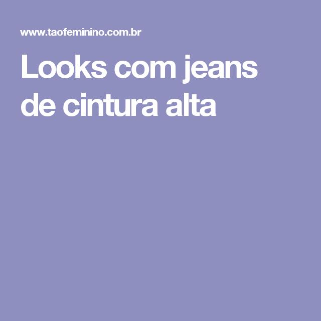 Looks com jeans de cintura alta