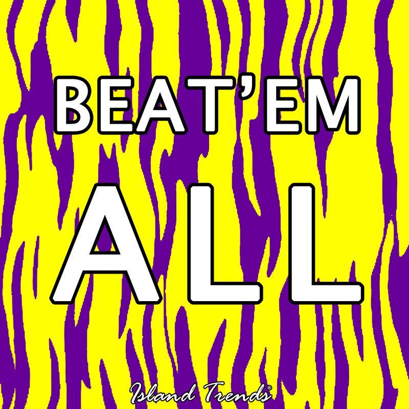 Beat'em All!!! GeauxTigers lsuwin SHOP PURPLEANDGOLD