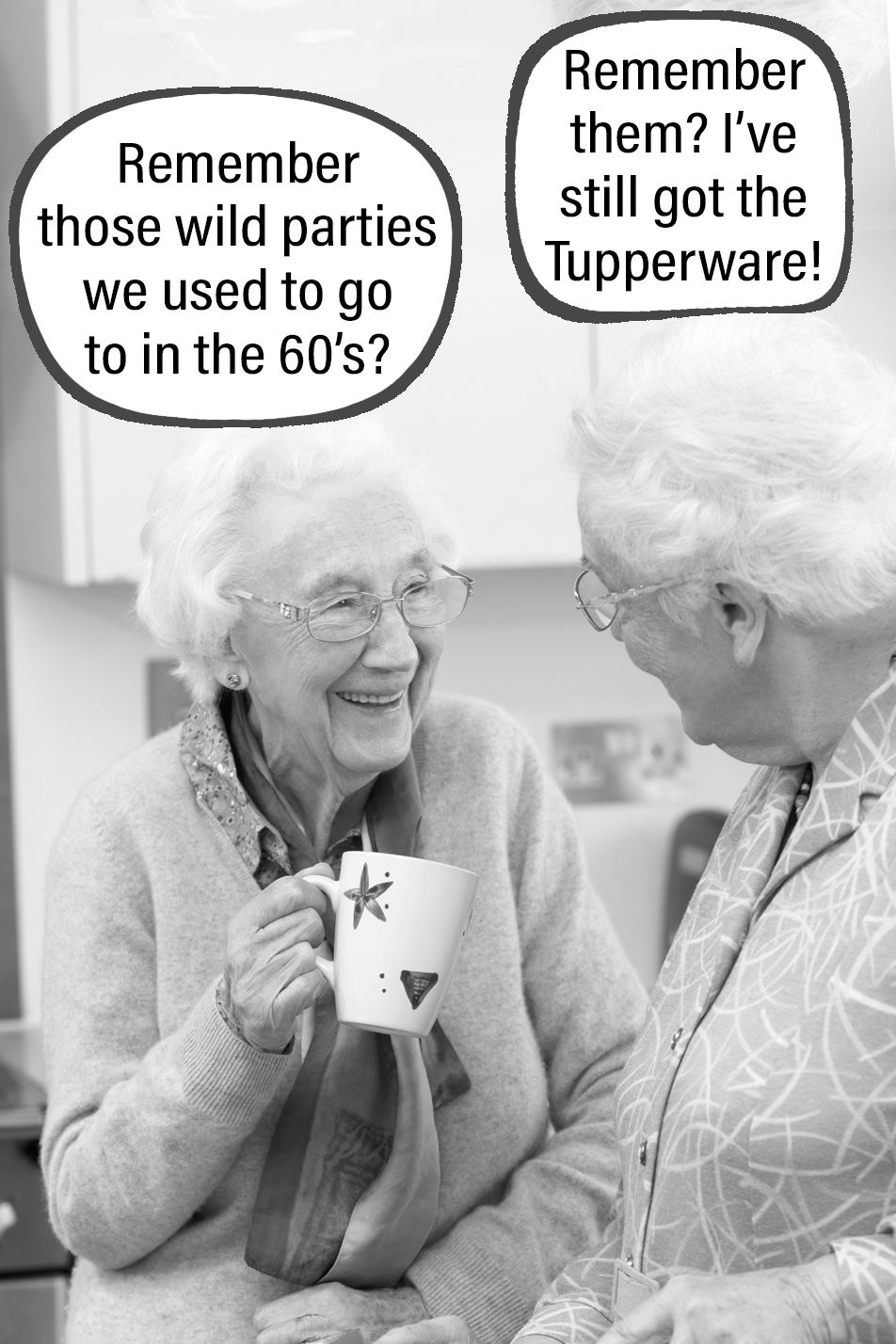 Those Tupperware parties were wild! 😁 | Funny old age ...