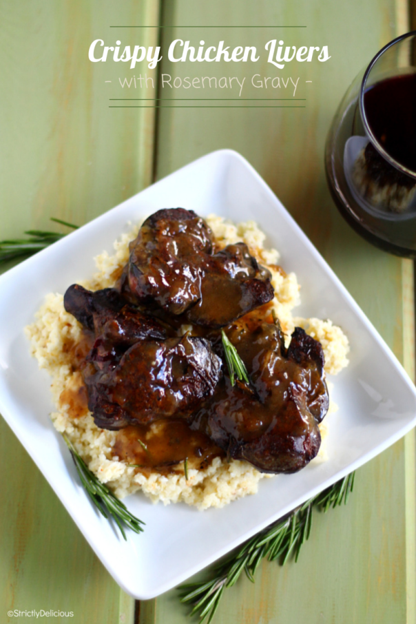 How to Cook Chicken Liver: Crispy Chicken Livers with Rosemary Gravy via StrictlyDelicious.com
