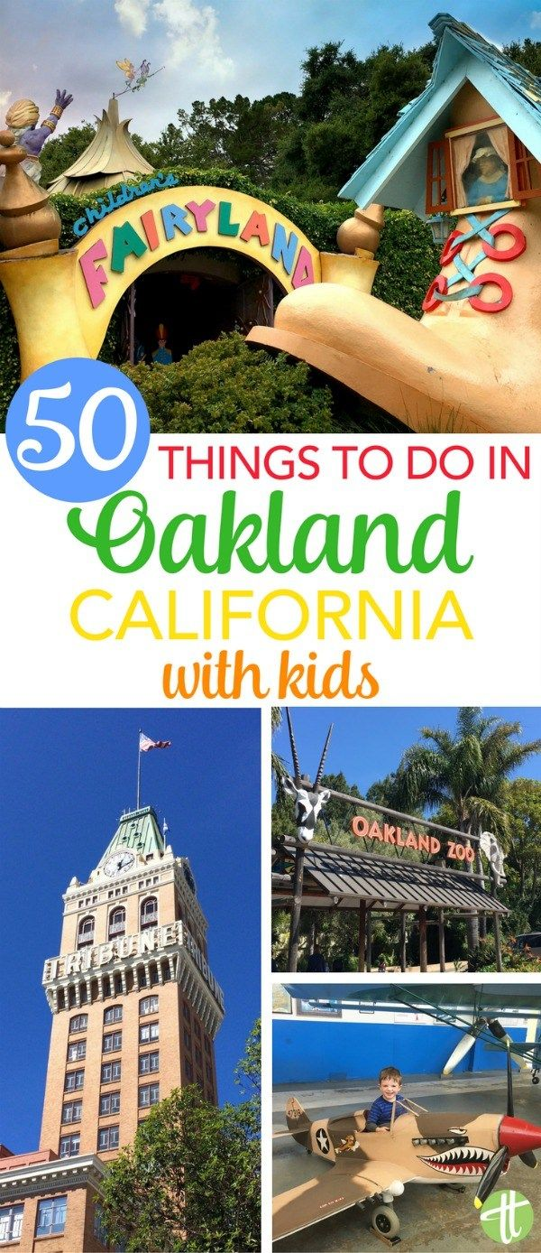 50 Things To Do In Oakland With Kids With Images California