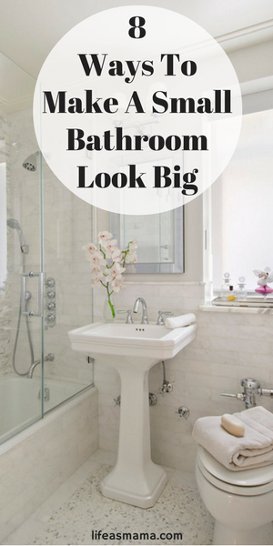 8 ways to make a small bathroom look big tiny bathrooms for Small 1 2 bathroom decorating ideas