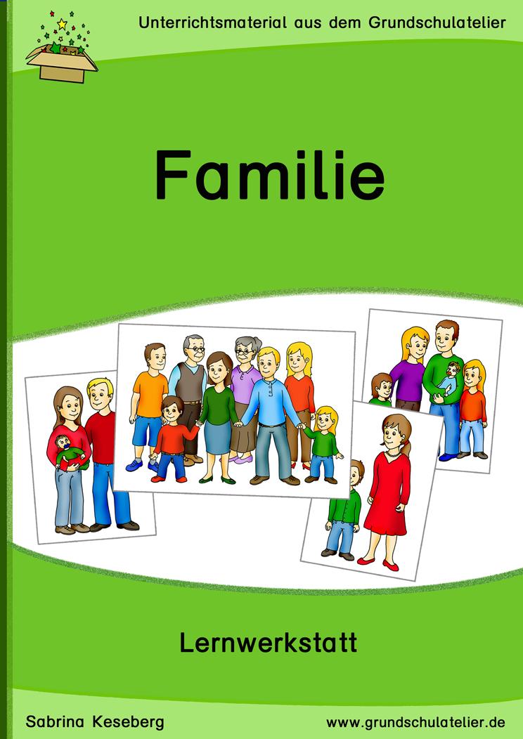 familien werkstatt unterrichtsmaterial f r die grundschule familie ist sachunterricht. Black Bedroom Furniture Sets. Home Design Ideas