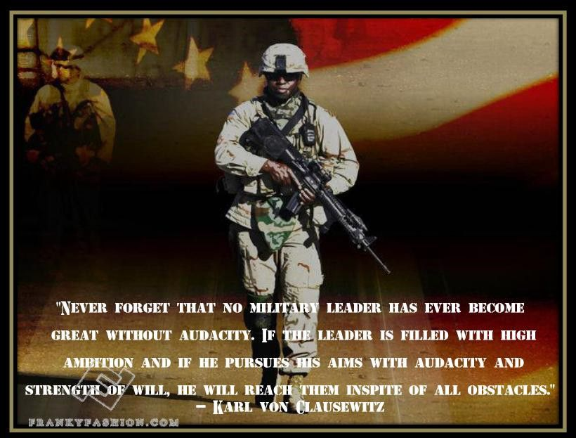 Famous Military Quotes Never Forget That No Military Leader Has Ever Become Great Without .