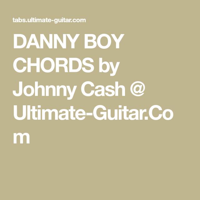 DANNY BOY CHORDS by Johnny Cash @ Ultimate-Guitar.Com | Musik ...