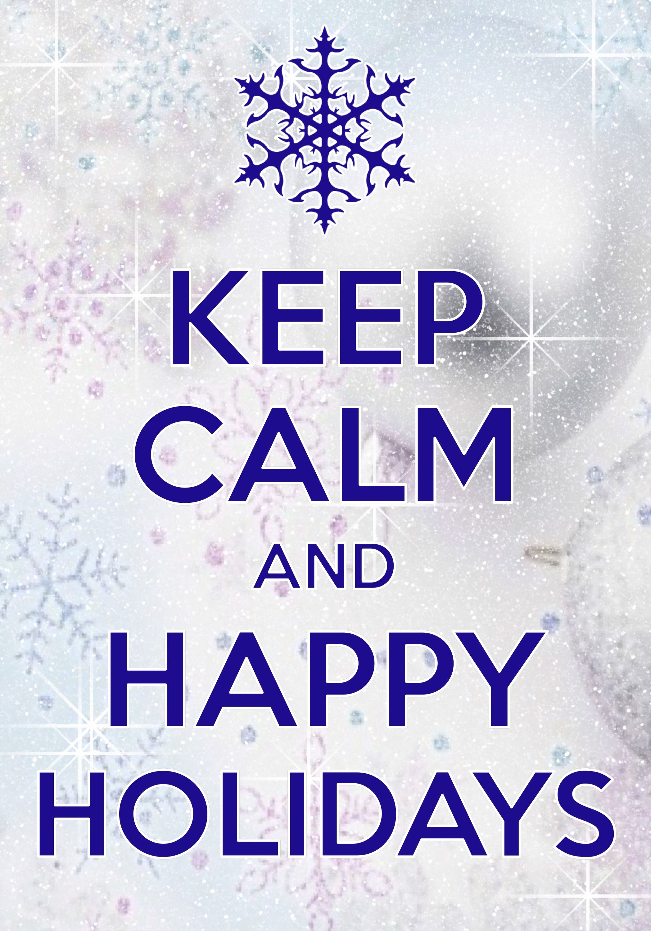 Keep Calm Quotes Keep Calm And Happy Holidays  Created With Keep Calm And Carry On