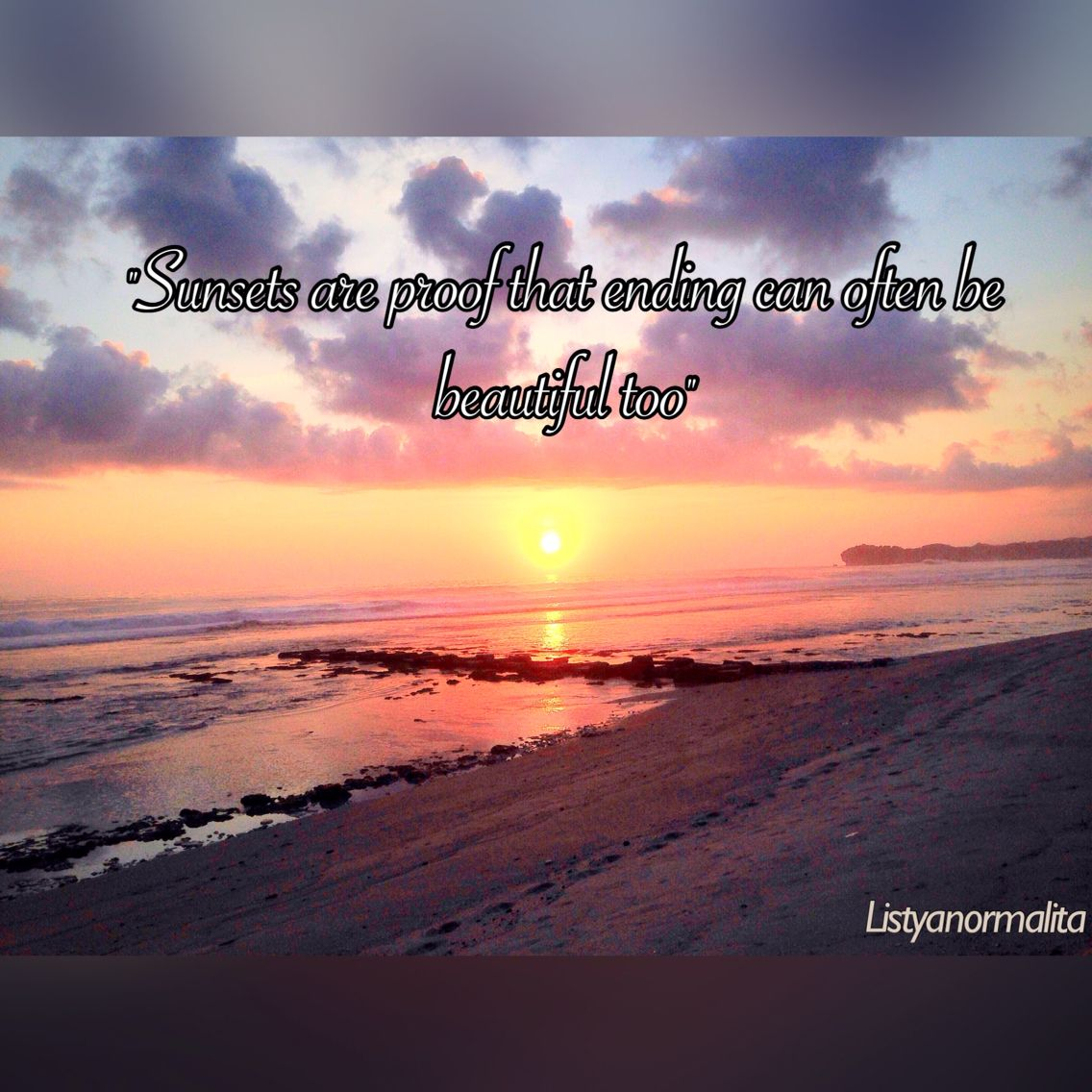 Sunsets Are Proof That Ending Can Be Beautiful Too Sunsets Quotes Beach Love Happyending Sunset Quotes Happy Endings