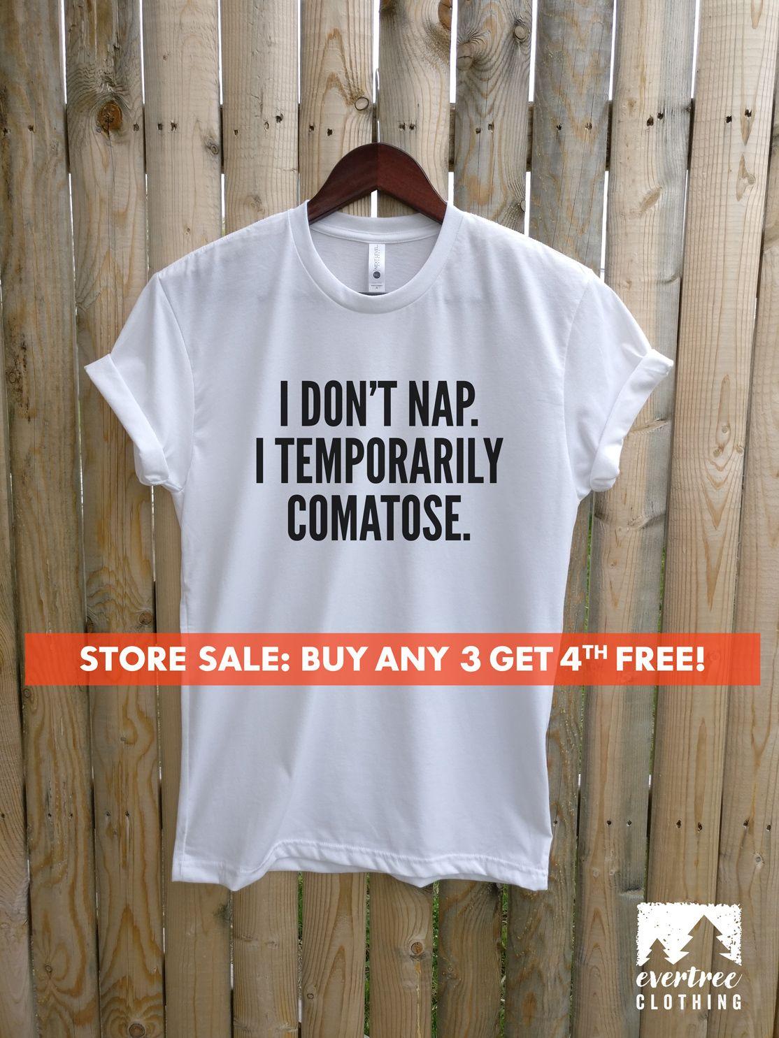 I Don t Nap I Temporarily Comatose T-shirt 5bdd31b37