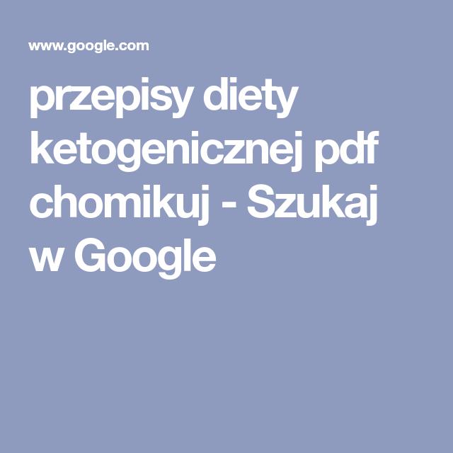 Przepisy Diety Ketogenicznej Pdf Chomikuj Szukaj W Google Diety Pdf