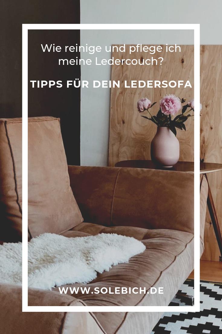 Wie Reinige Und Pflege Ich Meine Ledercouch Tipps Für
