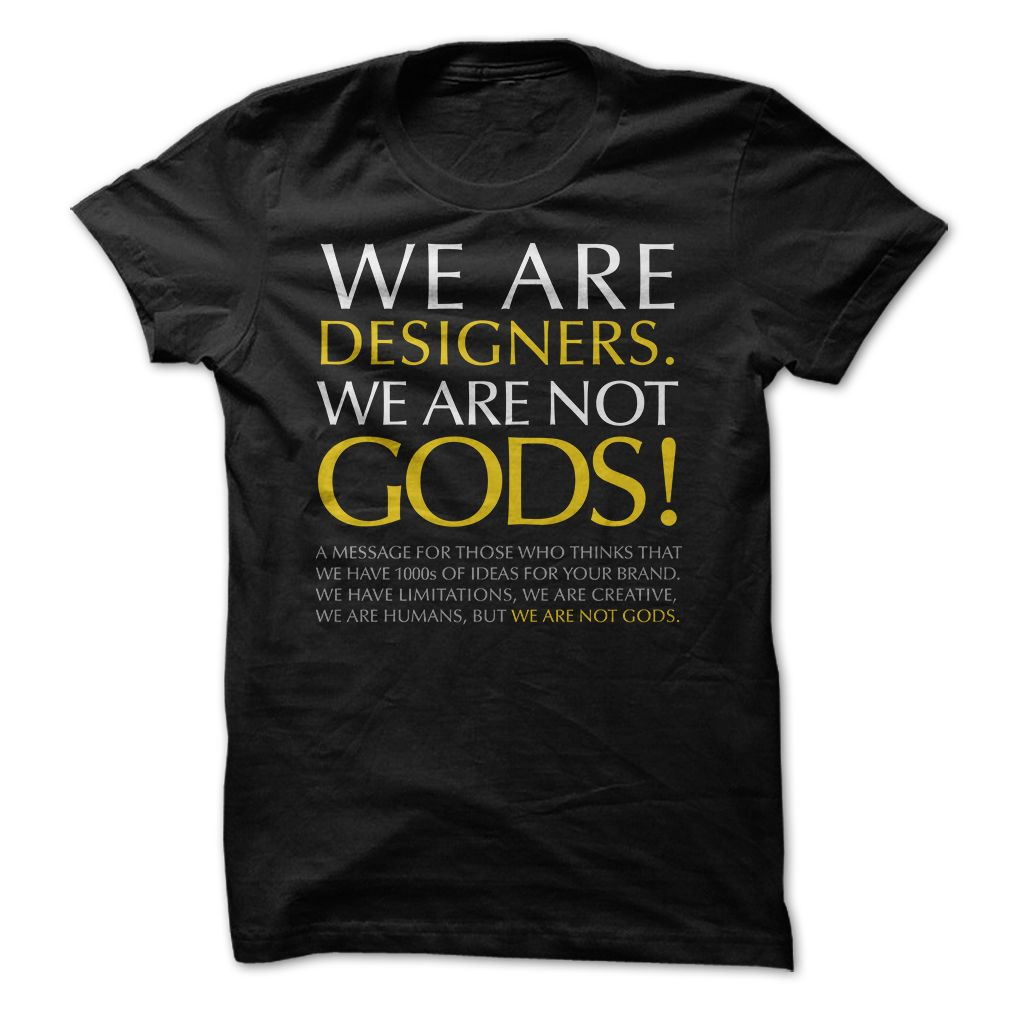 WE ARE ₩ DESIGNERs. WE ARE NOT GODs.A MESSAGE FOR THOSE WHO THINKS THAT WE HAVE 1000s OF IDEAS FOR YOUR BRAND. WE HAVE LIMITATIONS, WE ARE CREATIVE,  WE ARE HUMANS, BUT WE ARE NOT GODS.MESSAGE,DESIGNER, IDEAS, CREATIVE
