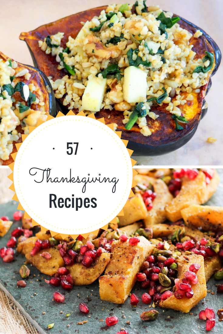 57 Healthy Recipes For Thanksgiving Dinner Healthy Thanksgiving Recipes Thanksgiving Recipes Vegetarian Recipes Healthy