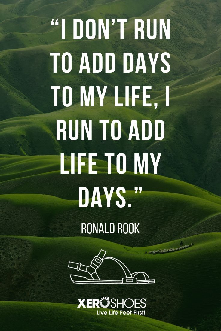 """""""I don't run to add days to my life, I run to add life to my days."""" Ronald Rook #running #barefootru..."""