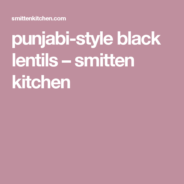 punjabi-style black lentils – smitten kitchen | Vego Recipes | Pinterest