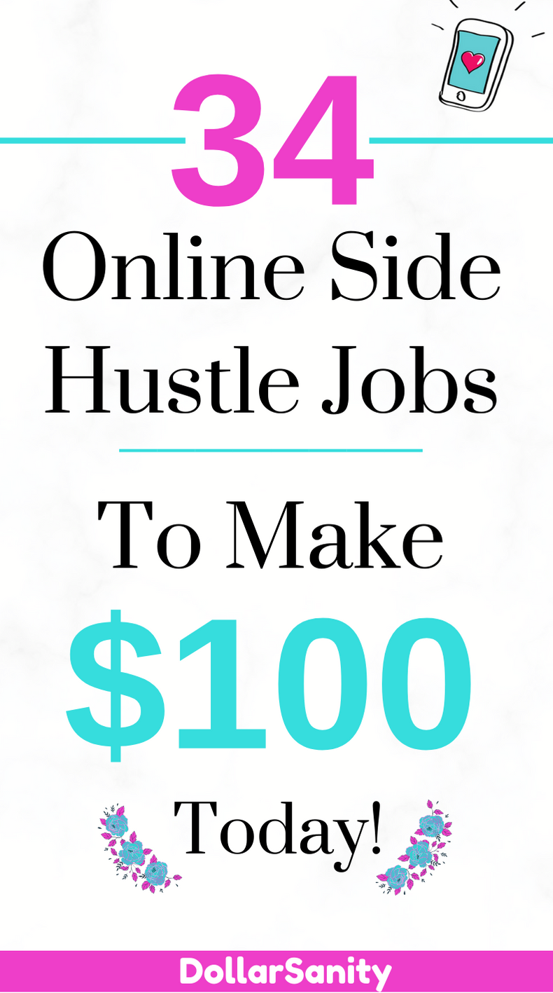 34 Online Side Hustle Jobs to Make $100 Today