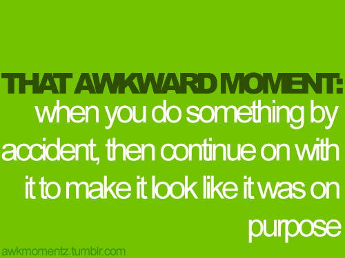 Hehehe Hate to admit it, but been there, done that!