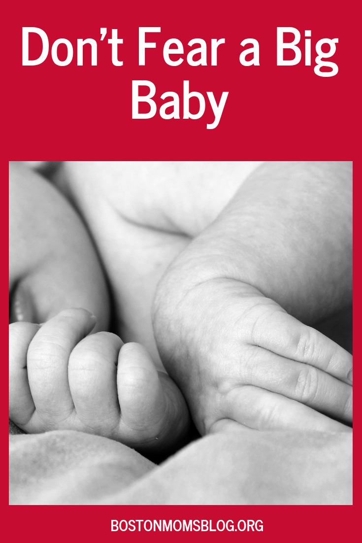 Don\'t Fear a Big Baby   How big is baby, Future mom, Mom blogs