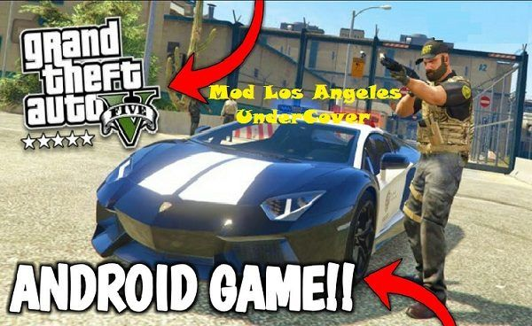GTA 5 Mod Los Angeles UnderCover APK OBB Download | Projects