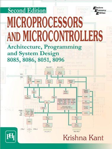 Microprocessors And Microcontrollers Architecture Programming And System Design 8085 8086 8051 8096 Krishna Kant 20 Microcontrollers Programming System