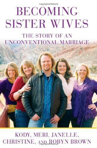 Becoming Sister Wives: The Story of an Unconventional Marriage by Kody Brown, http://www.amazon.com/dp/1451661215/ref=cm_sw_r_pi_dp_jWzjqb13RJA8B