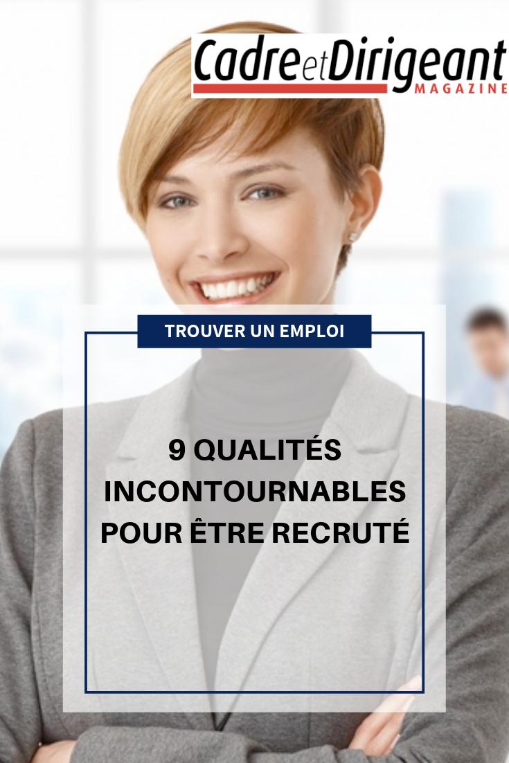 9 Qualites Incontournables Pour Etre Recrute Recrutement Emploi Questions Entretien Embauche Conseils Sur La Vie Professionnelle
