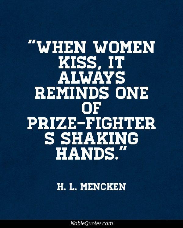 H. L. Mencken Quotes   http://noblequotes.com/