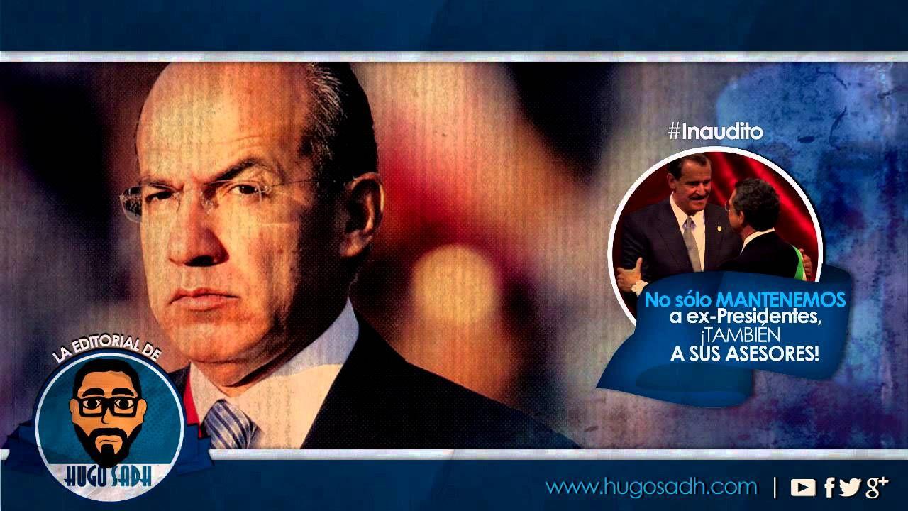 No sólo MANTENEMOS a ex Presidentes, ¡TAMBIÉN A SUS ASESORES!  ¡Crimen organizado lo que es el gobierno mexicano!