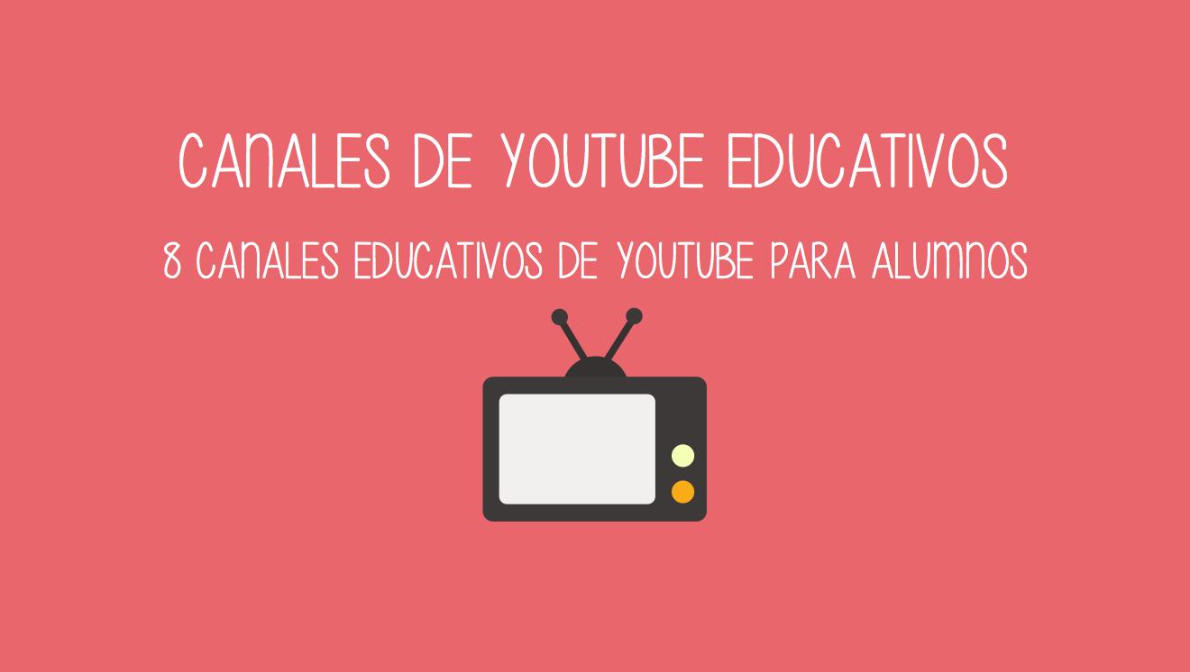 8 Canales Educativos De Youtube Para Alumnos Cristic Alumno Educacion Consejos Para Estudiar