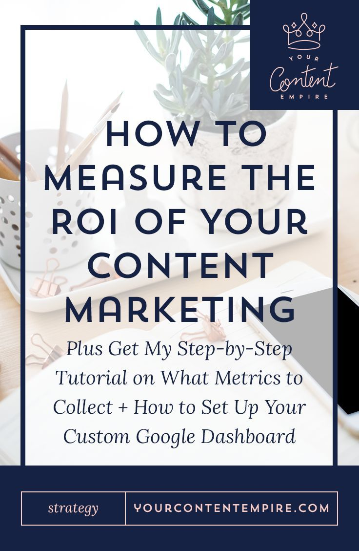 How to Measure the ROI of Your Content Content marketing