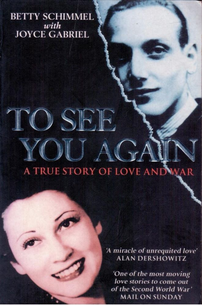 To See You Again - A True Story of Love & War by Betty Schimmel  -S/Hand -PBack