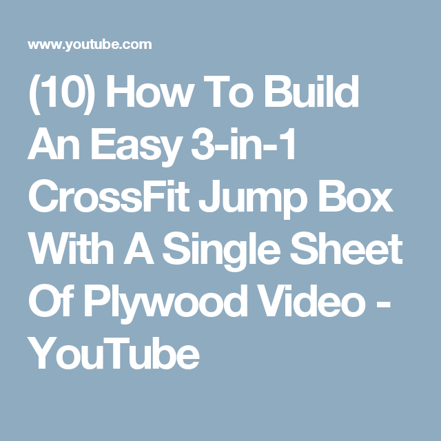 10 How To Build An Easy 3 In 1 Crossfit Jump Box With A Single Sheet Of Plywood Video Youtube Plywood Sheets Single Sheets