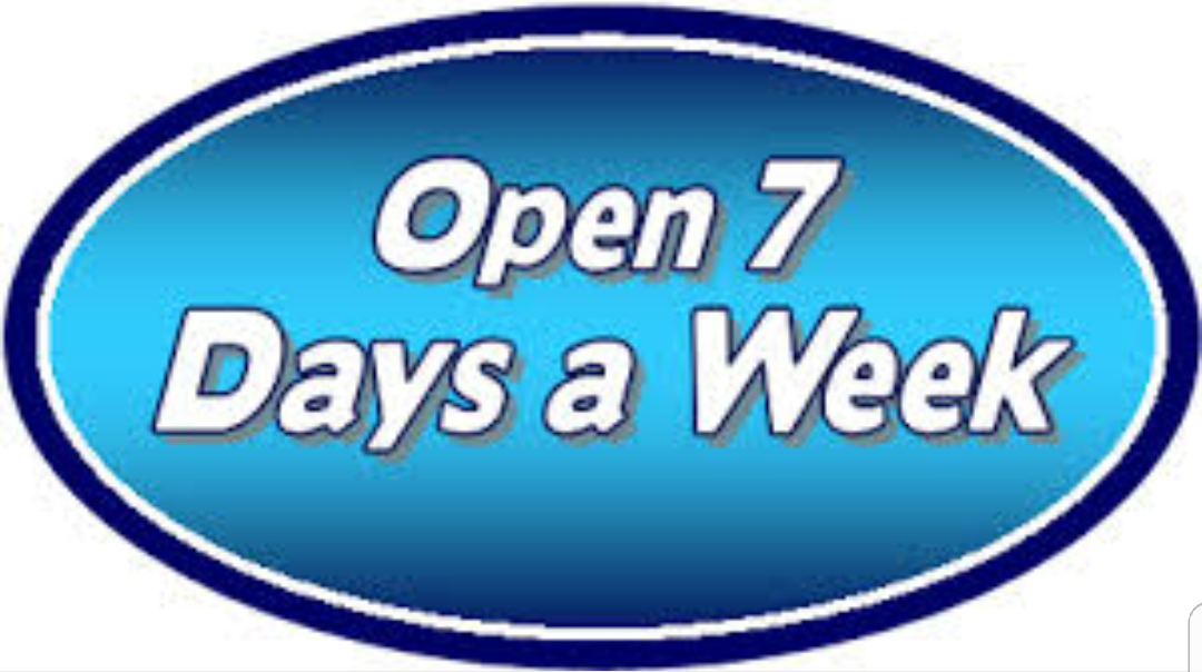 We Are Open 7 Days A Week Monday Tuesday Friday 8am To 6pm