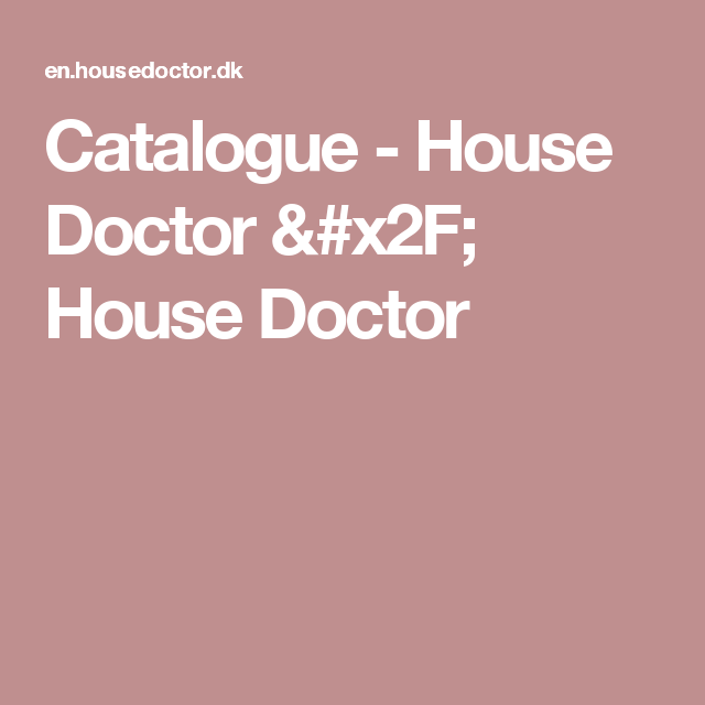 Catalogue - House Doctor / House Doctor