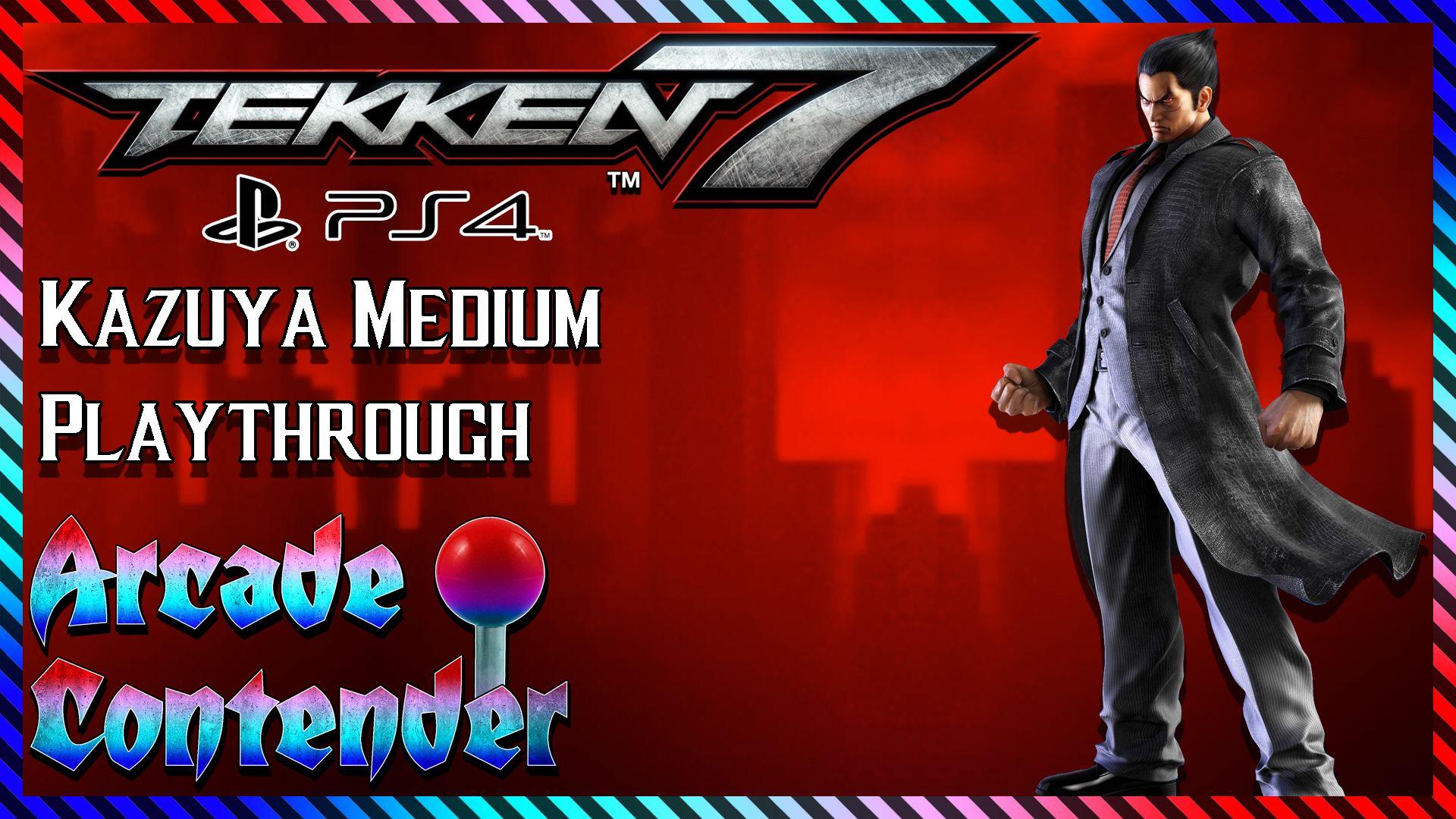 Tekken 7 (PS4) | Kazuya Medium Playthrough | Arcade